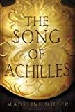 The Song of Achilles Madeline Miller