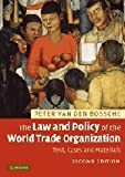 img - for The Law and Policy of the World Trade Organization: Text, Cases and Materials by Van den Bossche, Professor Peter (2008) Paperback book / textbook / text book