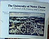 The University of Notre Dame: A Portrait of Its History and Campus (0268019061) by Schlereth, Thomas J.
