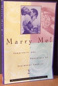 Marry Me!: Courtships and Proposals of Legendary Couples