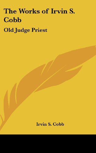 The Works of Irvin S. Cobb: Old Judge Priest