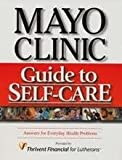 img - for Mayo Clinic Guide to Self Care answers for everyday health problems 3rd edition book / textbook / text book