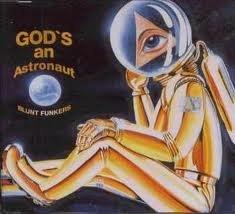 Blunt Funkers - God's An Astronaut