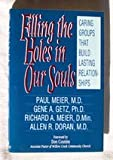 Filling the Holes in Our Souls: Caring Groups That Build Lasting Relationships (0802425895) by Meier, Paul