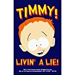 South Park Timmy Livin' A Lie! Keychain