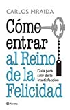img - for COMO ENTRAR AL REINO DE LA FELICIDAD (Spanish Edition) book / textbook / text book