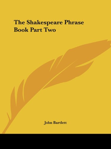 The Shakespeare Phrase Book Part Two