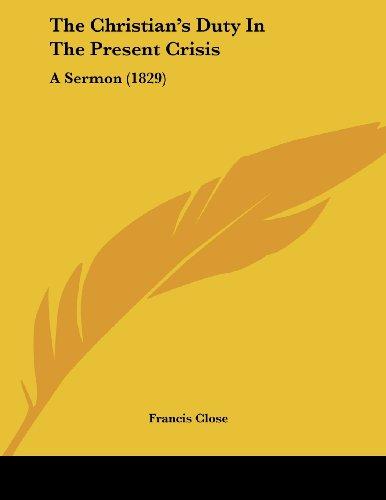 The Christian's Duty in the Present Crisis: A Sermon (1829)