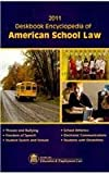 Deskbook Encyclopedia of American School Law 2011: Threats and Bullying, Freedom of Speech, Student Search and Seizure, School Athletics, Electronic Communications, Students With Disabilities