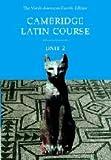 Cambridge Latin Course, Unit 2, 4th Edition (North American Cambridge Latin Course) (English and Latin Edition)