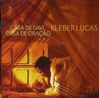CD - Kleber Lucas - Casa de Davi, Casa de Oração