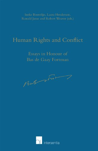 Human Rights and Conflict: Essays in Honour of Bas de Gaay Fortman