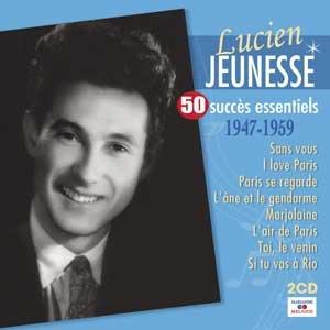 Lucien Jeunesse - 50 Succes Essentiels