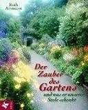 img - for Der Zauber des Gartens. Und was er unserer Seele schenkt. book / textbook / text book