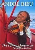 Andre Rieu - The Flying Dutchman [ 2004 ]