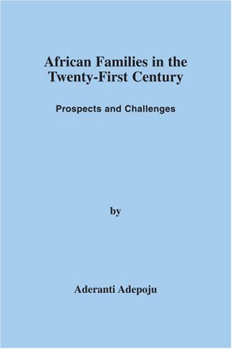African Families in the Twenty-first Century: Prospects And Challenges