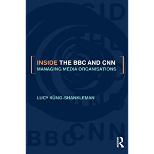 Inside the Bbc and Cnn: Managing Media Organisations (Paperback)