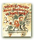 What's So Terrible About Swallowing an Appleseed (0060245247) by Harriet Lerner
