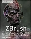 ZBrush Character Creation 2nd (second) edition Text Only