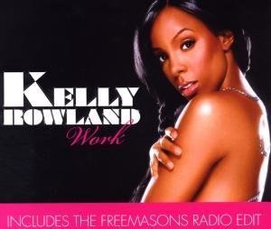 Kelly Rowland - Work/Basic - Zortam Music