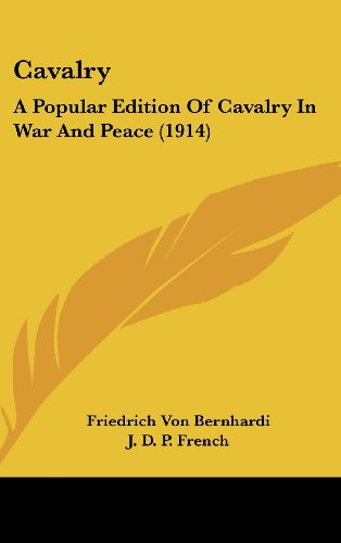 Cavalry: A Popular Edition of Cavalry in War and Peace (1914)