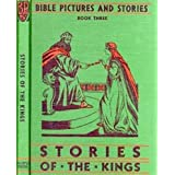 Stories of the Kings (Bible Pictures and Stories, Book 3) ~ Adelaide Bee Cooper Evans