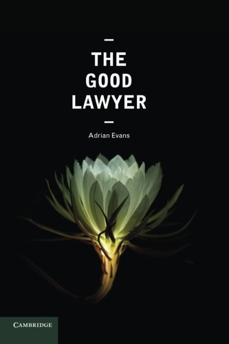 The Good Lawyer: A Student Guide to Law and Ethics