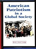 img - for American Patriotism in a Global Society (SUNY Series in Global Politics) book / textbook / text book