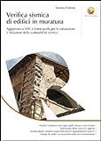 Verifica sismica di edifici in muratura. Aggiornato a NTC e Linee guida per la valutazione e riduzione della vulnerabilit� sismica
