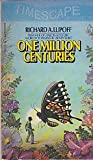 One Million Centuries (0671832263) by Richard A. Lupoff