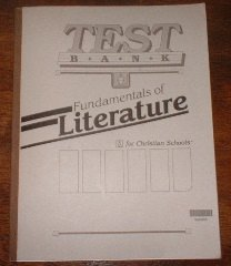TEST BANK; FUNDAMENTALS OF LITERATURE FOR CHRISTIAN SCHOOLS************