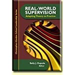Real-World Supervision: Adapting Theory to Practice (Christopher-Gordon School Leadership)