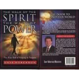 The Walk of the Spirit - The Walk of Power : The Vital Role of Praying in Tongues ~ Dave Roberson