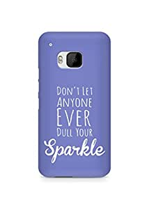 AMEZ dont let anyone dull your sparkle Back Cover For HTC One M9