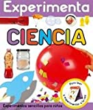 img - for Experimenta ciencia / Make & Do Science: Experimentos sencillos para ni os / Simple Experiments for Kids (Spanish Edition) book / textbook / text book