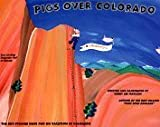 Pigs Over Colorado [Hardcover]