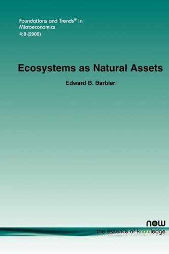 Ecosystems as Natural Assets (Foundations and Trends(r) in Microeconomics)