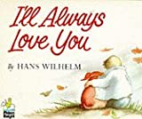 I'll Always Love You (Knight Books) (0340401532) by Wilhelm, Hans