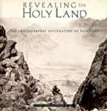 img - for Revealing the Holy Land: The Photographic Exploration of Palestine book / textbook / text book