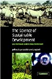 The Science of Sustainable Development: Local Livelihoods and the Global Environment (Biological Conservation, Restoration, and Sustainability) (0521827280) by Sayer, Jeffrey
