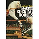 img - for Making rocking horses by Anthony Dew (1984-05-03) book / textbook / text book