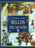 Los Cuentos Mas Bellos Del Muno/ the Most Beautiful Stories of the World (Spanish Edition)