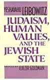 Judaism, Human Values, and the Jewish State by Yeshayahu Leibowitz