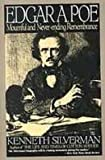Edgar A. Poe: Mournful and Never-ending Remembrance (1439508682) by Silverman, Kenneth