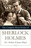 Sir Arthur Conan Doyle The Complete Short Stories of Sherlock Holmes
