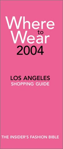 Where to Wear Los Angeles 2004