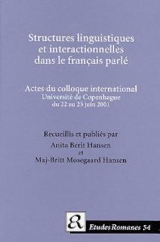 Structures linguistiques et interactionelles dans le français parlé.. Museum Tusculanum Press (DK). 2003.