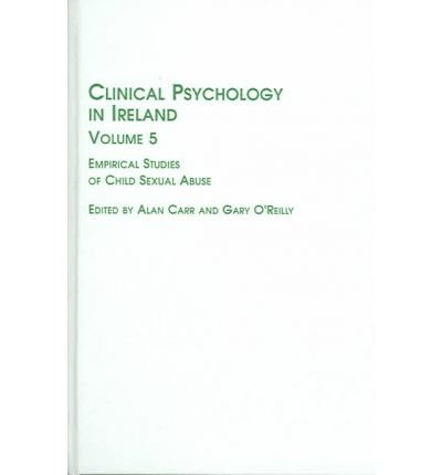 Clinical Psychology in Ireland: v.5: Empirical Studies of Child Sex Abuse: Vol 5 (Studies in Health & Human Services)