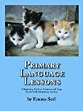 Primary Language Lessons: A Beginning Guide To Grammar And Usage For The Early Elementary Student