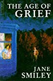 The Age of Grief (0006542530) by Smiley, Jane